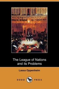 The League of Nations and Its Problems (Dodo Press)