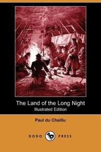 The Land of the Long Night (Illustrated Edition) (Dodo Press)