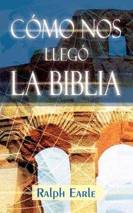 COMO NOS LLEGO LA BIBLIA (Spanish