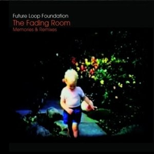 The Fading Room/Memories & Remixes