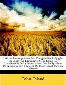 Lettres Philosophiques Sur L'origine Des Préjugés: Du Dogme De L