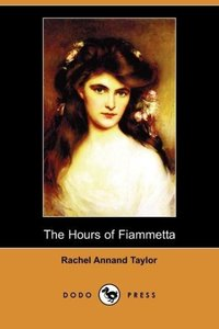 The Hours of Fiammetta (Dodo Press)