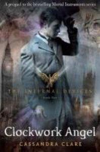 The Infernal Devices 01. Clockwork Angel