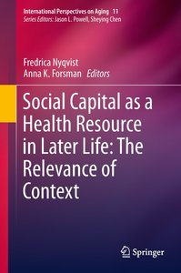 Social Capital as a Health Resource in Later Life: The Relevance