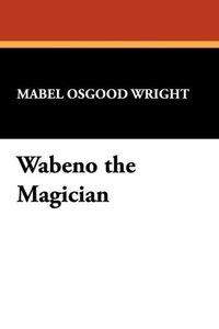 Wabeno the Magician
