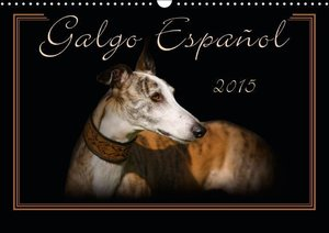 Galgo Español 2015 (Wall Calendar 2015 DIN A3 Landscape)