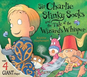 Sir Charlie Stinkysocks and the Wizards Whisper