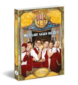 Hotel 13Bd. 3 (TV-Roman) Wettlauf gegen die Zeit