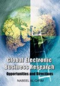 Global Electronic Business Research: Opportunities and Direction
