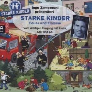 Ingo Zamperoni präsentiert: Starke Kinder: Feuer und Flamme - Vo