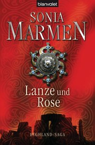 Lanze und Rose. Highland-Saga
