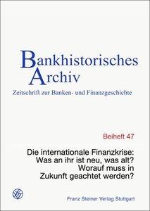 Die internationale Finanzkrise: Was an ihr ist neu, was alt? Wor