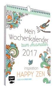 Mein Wochenkalender zum Ausmalen 2017 Farbe rein, Stress raus (A