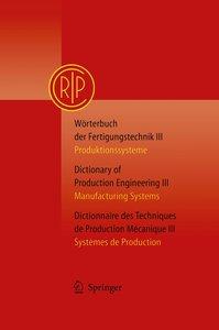 Wörterbuch der Fertigungstechnik Bd. 3 / Dictionary of Productio