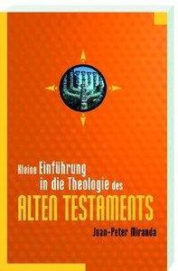 Kleine Einführung in die Theologie des Alten Testaments