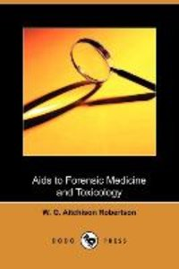 AIDS to Forensic Medicine and Toxicology (Dodo Press)