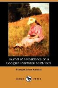 Journal of a Residence on a Georgian Plantation 1838-1839 (Dodo