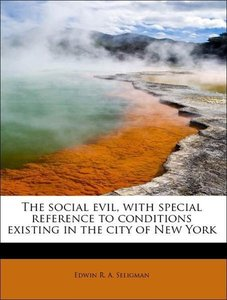 The social evil, with special reference to conditions existing i