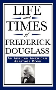 Life and Times of Frederick Douglass (an African American Herita
