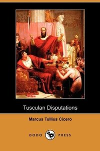 Tusculan Disputations (Dodo Press)