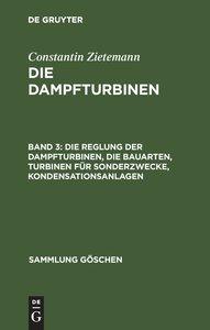 Die Dampfturbinen, Band 3, Die Reglung der Dampfturbinen, die Ba