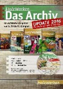 HolzWerken - Das Archiv Update 2016