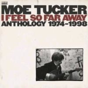 Tucker, M: I Feel So Far Away-Anthology