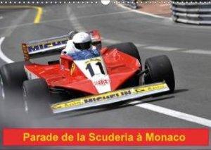 Parade de la Scuderia à Monaco (Calendrier mural 2015 DIN A3 hor