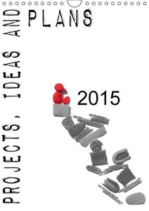 Projects, ideas and plans (Wall Calendar 2015 DIN A4 Portrait)
