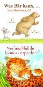 Bilderbuch Set : Wer knuddelt den Leopard / Was Bär Kann, ... Ka