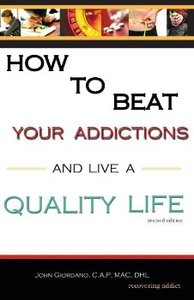 How to Beat Your Addictions and Live a Quality Life