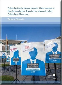 Politische Macht transnationaler Unternehmen in der ökonomischen