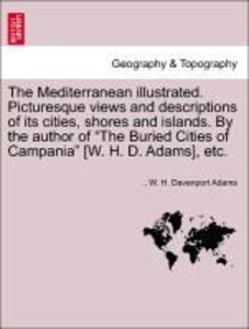 The Mediterranean illustrated. Picturesque views and description