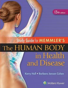 Study Guide to Accompany Memmler the Human Body in Health and Di