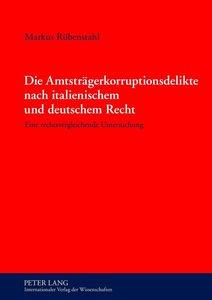 Die Amtsträgerkorruptionsdelikte nach italienischem und deutsche