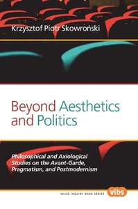 Beyond Aesthetics and Politics: Philosophical and Axiological St