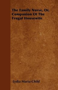 The Family Nurse, Or, Companion of the Frugal Housewife