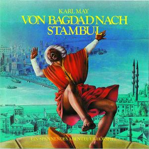 09:VON BAGDAD NACH STAMBUL(HÖRSPIELKLASSIKER)