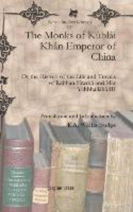 The Monks of Kûblâi Khân Emperor of China