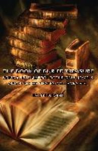 The Book of Buried Treasure - Being a True History of the Gold,