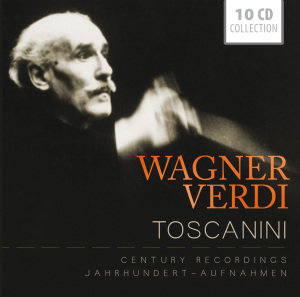 Arturo Toscanini - Wagner/Verdi