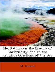 Meditations on the Essence of Christianity: and on the Religious