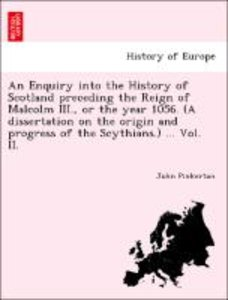 An Enquiry into the History of Scotland preceding the Reign of M