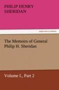 The Memoirs of General Philip H. Sheridan, Volume I., Part 2