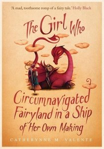The Girl Who Circumnavigated Fairyland in a Ship of Her Own Maki