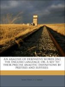 An analysis of derivative words [in] the English language; or, A