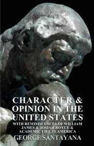 Character and Opinion in the United States, with Reminiscences o
