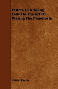 Letters To A Young Lady On The Art Of Playing The Pianoforte