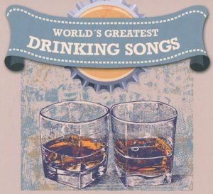 World's Greatest Drinking Songs