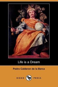 Life Is a Dream (Dodo Press)